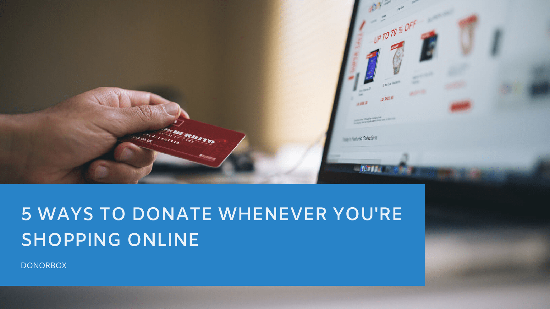5 Ways to Donate Whenever You're Shopping Online