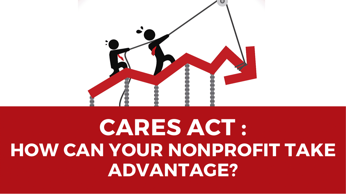 CARES Act: How Can Your Nonprofit Take Advantage?
